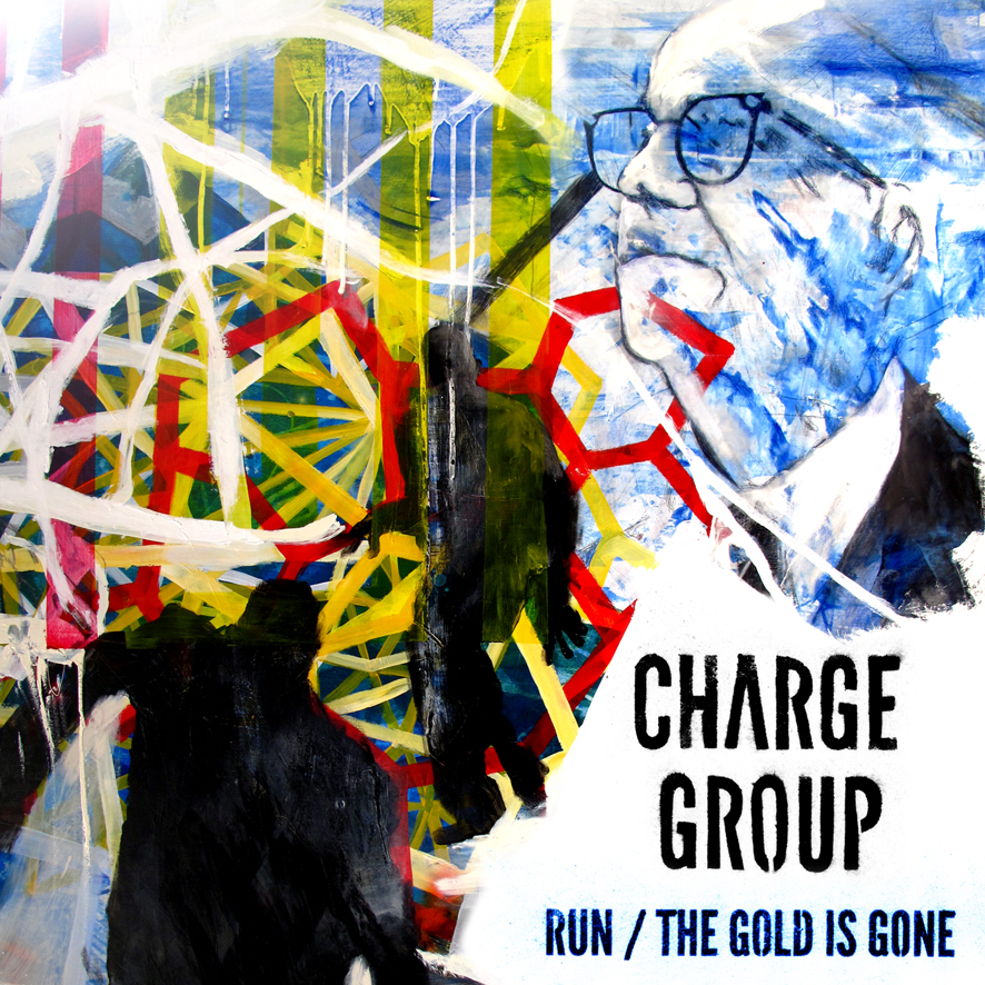 Run/The Gold is Gone (EP) by Charge Group